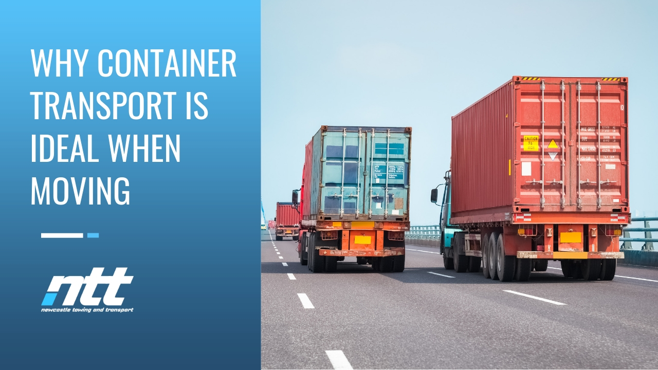 Why Container Transport is Ideal When Moving